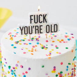 Birthday Kerze FUCK YOU'RE OLD